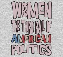 Women The Third Rail of US Politics 3 Kids Clothes