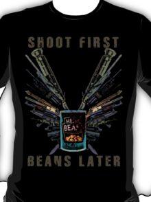 Shoot First. Beans Later. T-Shirt