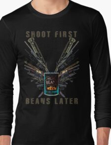 Shoot First. Beans Later. Long Sleeve T-Shirt