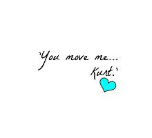 'You move me... Kurt.' - Blaine's quote (WHITE) by LexyDC