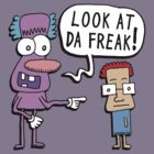 Look At Da Freak! by jarhumor