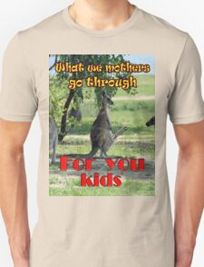 What we mothers go through T-Shirt
