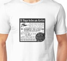 It pays to be a artist! Unisex T-Shirt