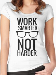 Work Smarter Not harder Women's Fitted Scoop T-Shirt