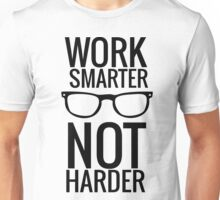 Work Smarter Not harder Unisex T-Shirt