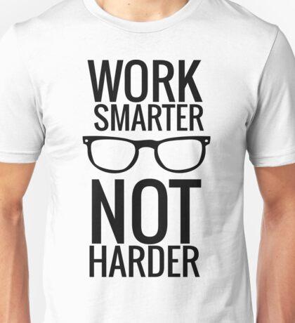 Work Smarter Not harder Unisex T-Shirt