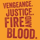 Vengeance. Justice. Fire and Blood. by JenSnow