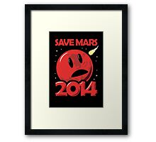 Save Mars 2014! Framed Print