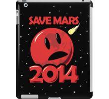 Save Mars 2014! iPad Case/Skin