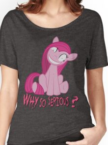 Why so serious?  Women's Relaxed Fit T-Shirt
