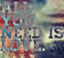 all you need is love by Kate H