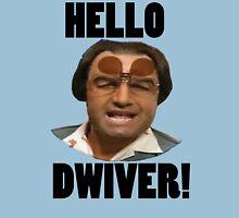 HELLO DWIVER! - DUFRAIS Unisex T-Shirt