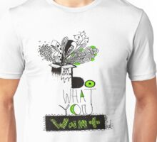 Do What You Want Unisex T-Shirt
