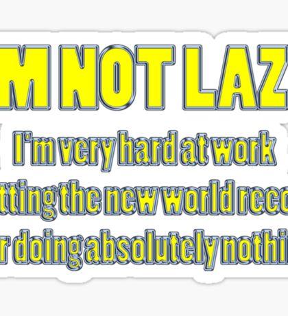 i'm not lazy Sticker