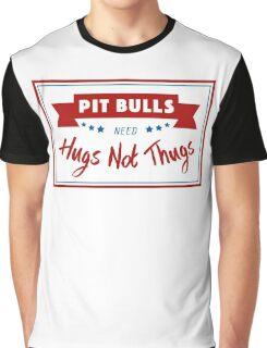 Pit Bulls Need Hugs Not Thugs Graphic T-Shirt