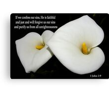 calla lilies with 1john 1:9 Canvas Print