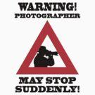 Warning! Photographer by Darren Allen