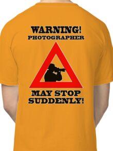 Warning! Photographer Classic T-Shirt