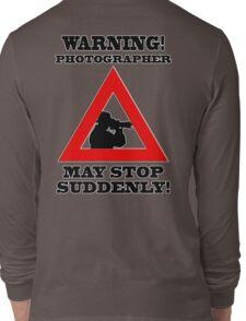 Warning! Photographer Long Sleeve T-Shirt