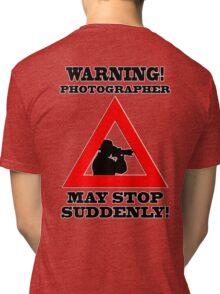 Warning! Photographer Tri-blend T-Shirt