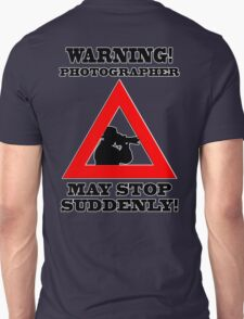 Warning! Photographer Unisex T-Shirt