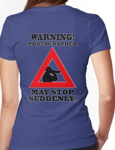 Warning! Photographer Womens Fitted T-Shirt