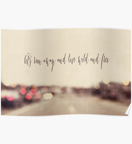 let's run away and live wild and free Poster