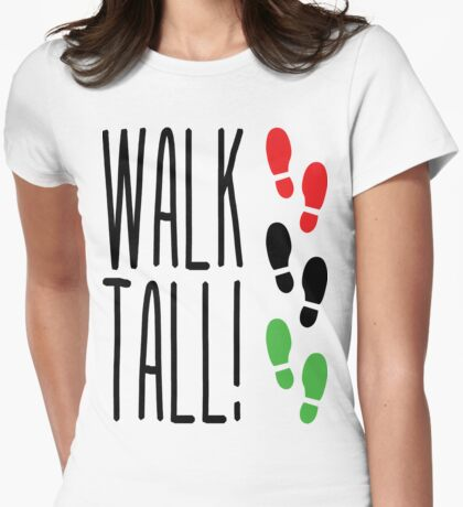 Walk Tall! Womens Fitted T-Shirt