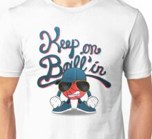 Keep On Ball'in Guy Unisex T-Shirt