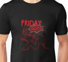 Friday nights... Unisex T-Shirt