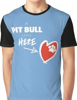 A Pit Bull Lives Here Graphic T-Shirt
