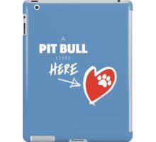 A Pit Bull Lives Here iPad Case/Skin
