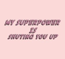 My Superpower Is Shuting You Up (Pink Text T-Shirt & Sticker) by PopCultFanatics