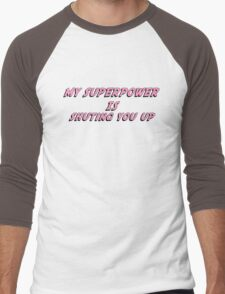 My Superpower Is Shuting You Up (Pink Text T-Shirt & Sticker) Men's Baseball ¾ T-Shirt