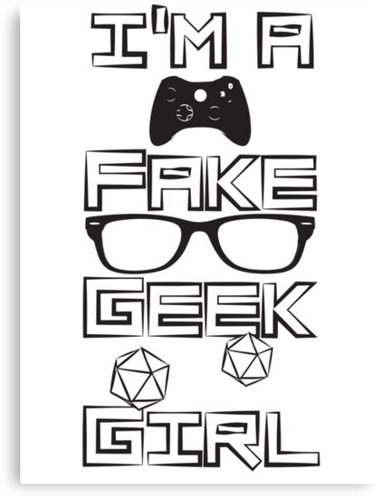 I'm A Fake Geek Girl by octopodillus