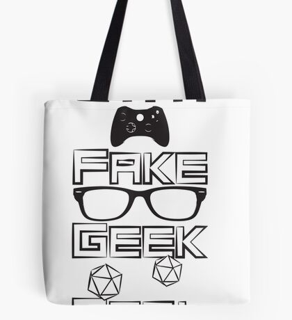 I'm A Fake Geek Girl Tote Bag
