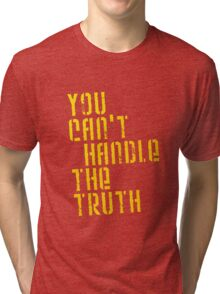 A Few Good Men - You Can't Handle The Truth Tri-blend T-Shirt