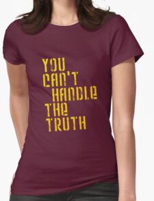 A Few Good Men - You Can't Handle The Truth Womens Fitted T-Shirt