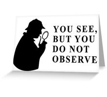 You see, but you do not observe Greeting Card