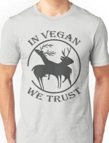 IN VEGAN WE TRUST Unisex T-Shirt