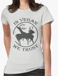 IN VEGAN WE TRUST Womens Fitted T-Shirt