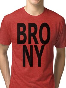 BRONY - (Black Text) Tri-blend T-Shirt