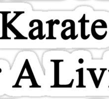 My Mom Doesn't Do Karate For A Living She Does It For Fun Sticker
