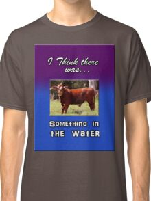 SOMETHING IN THE WATER Classic T-Shirt