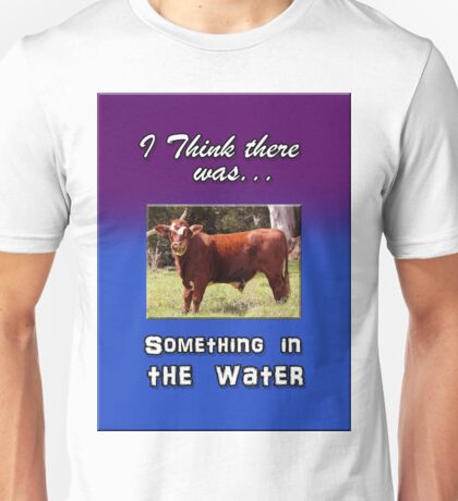 SOMETHING IN THE WATER Unisex T-Shirt
