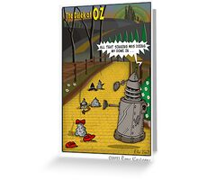 The Dalek Of OZ Greeting Card