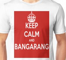Keep clam Bangarang Unisex T-Shirt