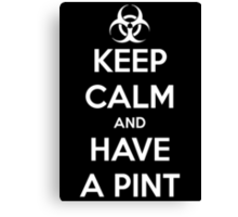 Keep calm and have a Pint Canvas Print