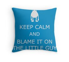 Blame It On The Little Guy Throw Pillow