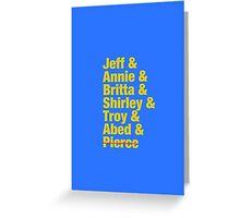 Community Jeff & Annie & Britta & Shirley & Troy & Abed & Pierce Shirt Greeting Card